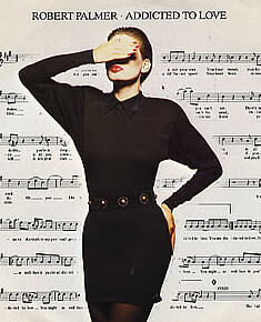 "Robert Palmer 1986 cover ""Addicted to Love"""
